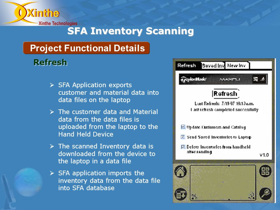 SFA Inventory Scanning Project Functional Details SFA Application exports customer and material data into data files on the laptop The customer data a