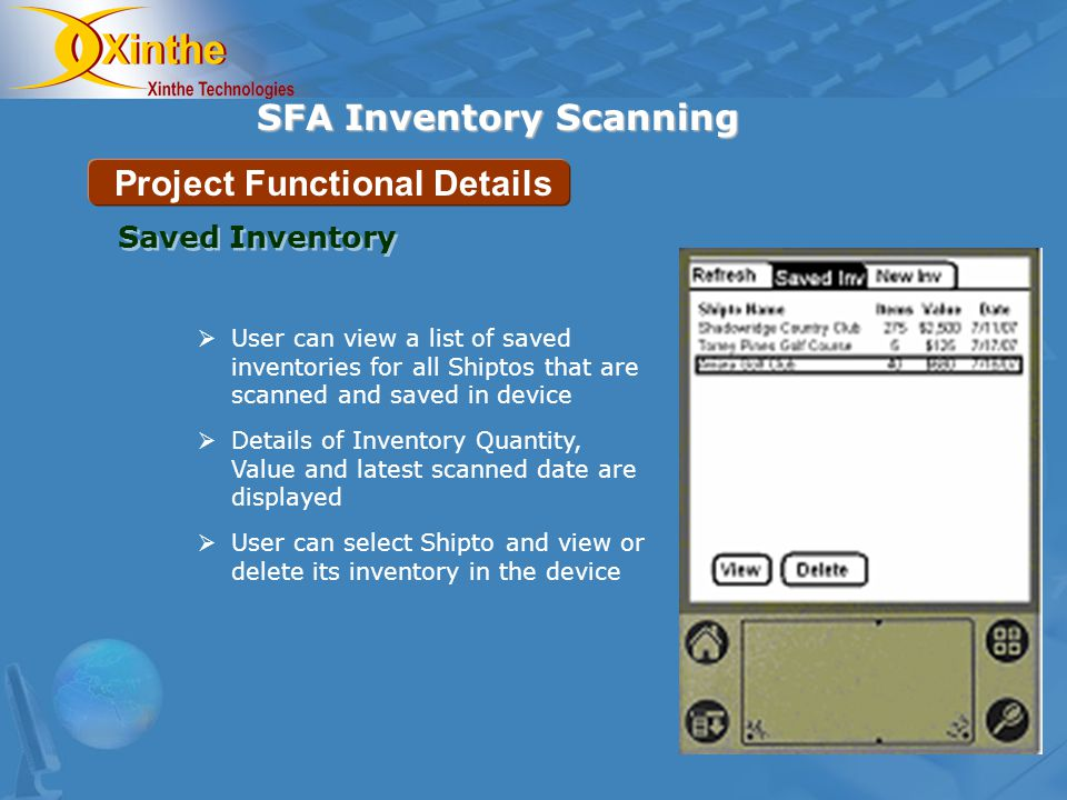 SFA Inventory Scanning Project Functional Details Saved Inventory User can view a list of saved inventories for all Shiptos that are scanned and saved