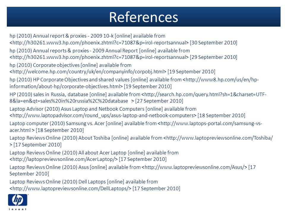 References hp (2010) Annual report & proxies - 2009 10-k [online] available from [30 September 2010] hp (2010) Annual reports & proxies - 2009 Annual
