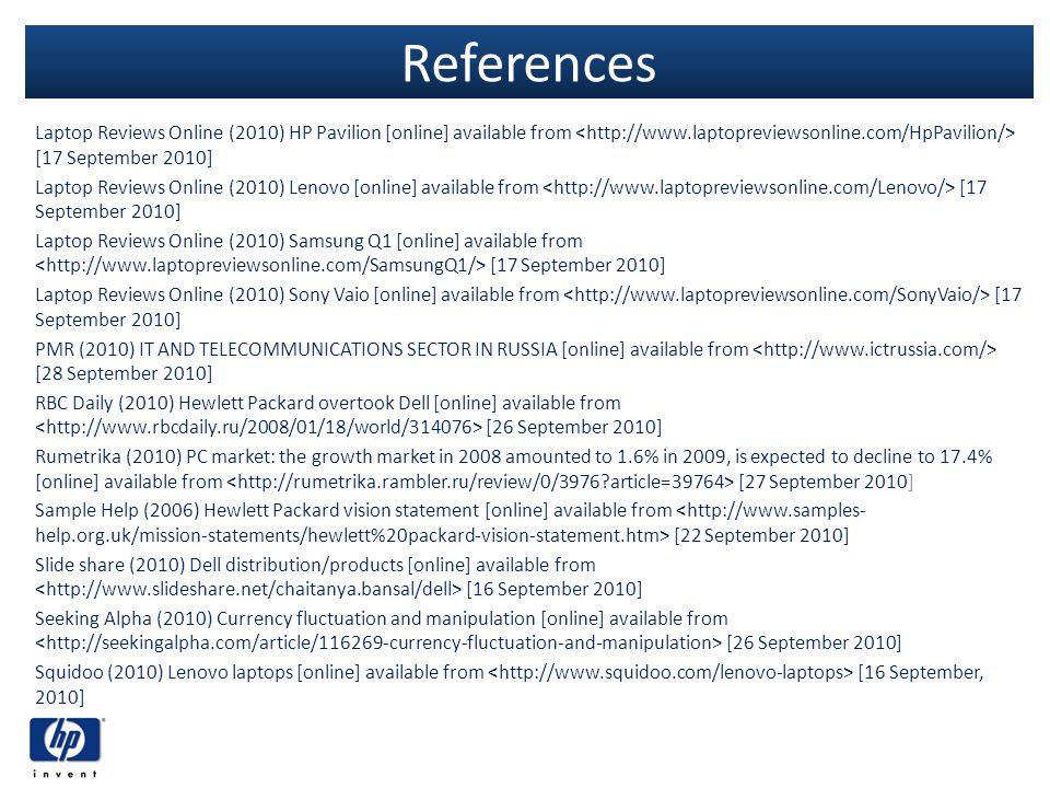 References Laptop Reviews Online (2010) HP Pavilion [online] available from [17 September 2010] Laptop Reviews Online (2010) Lenovo [online] available
