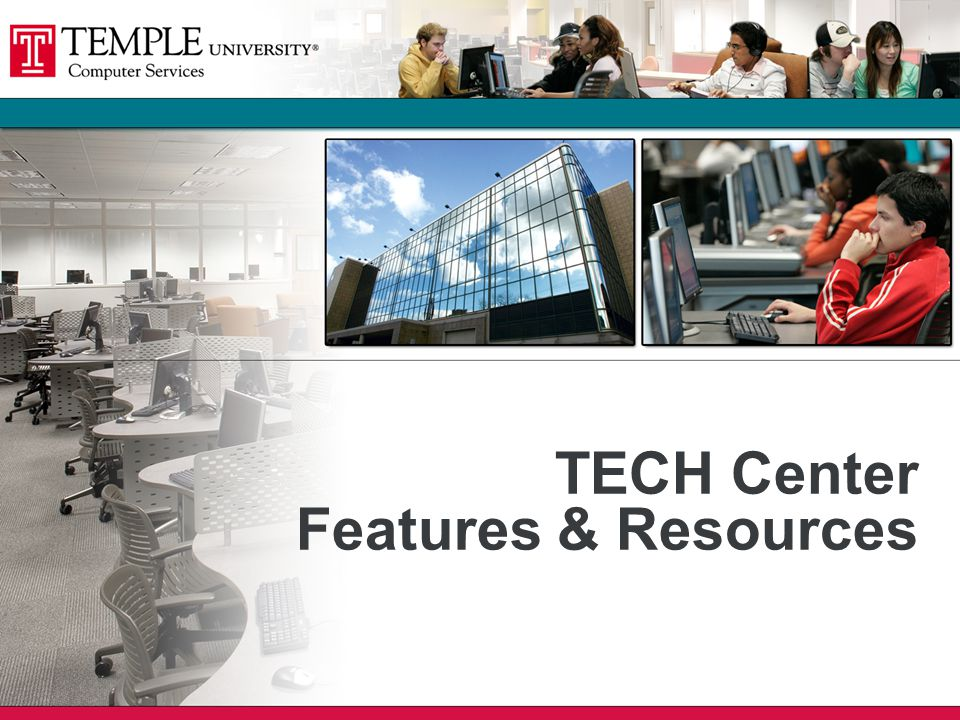 TECH Center Features & Resources
