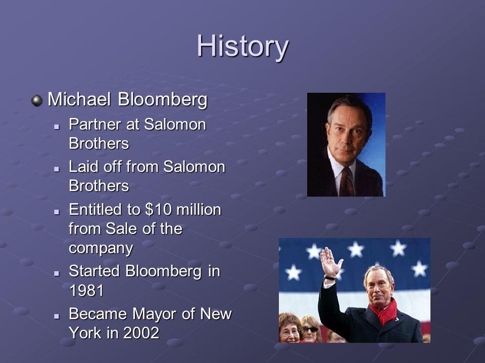 History Michael Bloomberg Partner at Salomon Brothers Partner at Salomon Brothers Laid off from Salomon Brothers Laid off from Salomon Brothers Entitl
