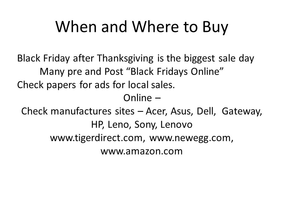 When and Where to Buy Black Friday after Thanksgiving is the biggest sale day Many pre and Post Black Fridays Online Check papers for ads for local sa