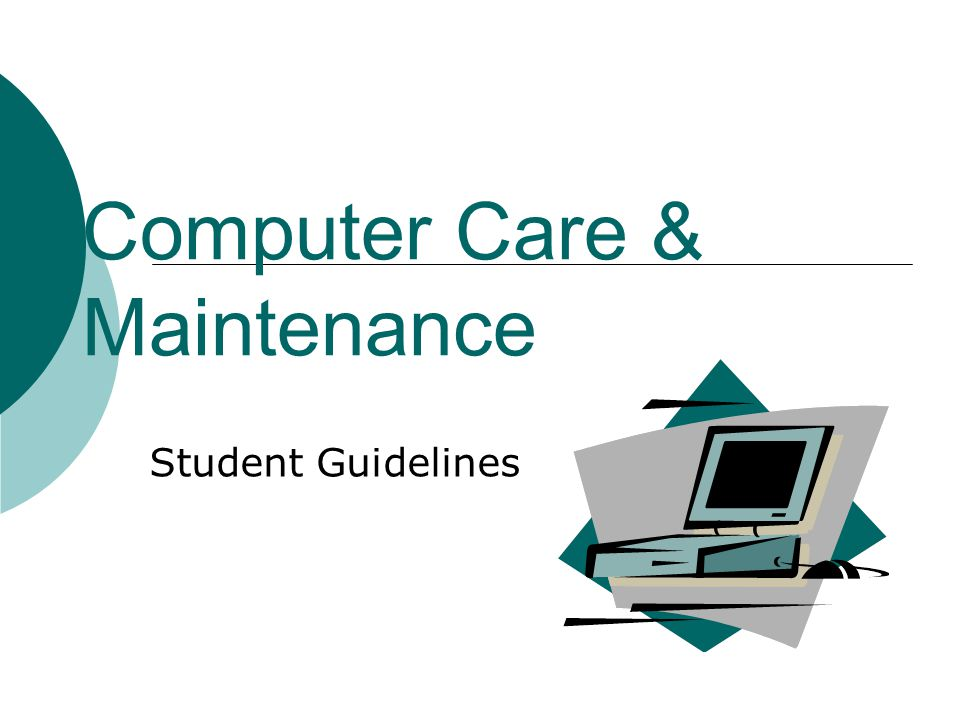 Computer Care & Maintenance Student Guidelines