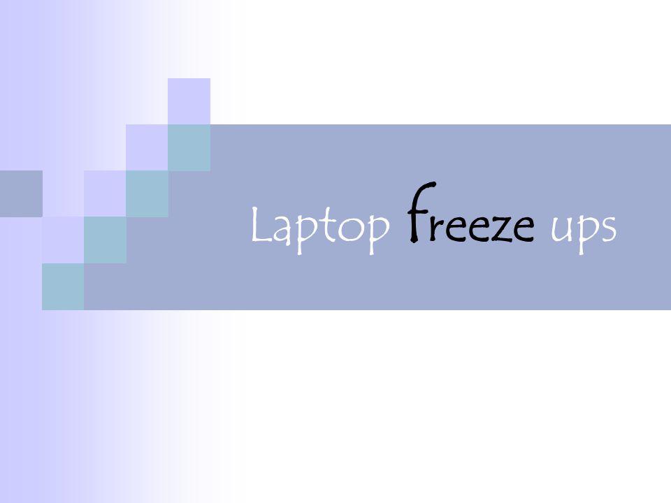 Laptop f reeze ups