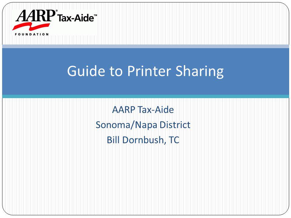 AARP Tax-Aide Sonoma/Napa District Bill Dornbush, TC Guide to Printer Sharing