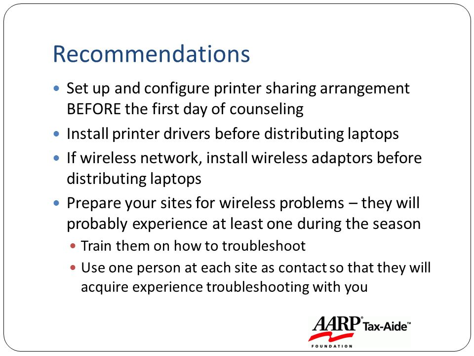 Recommendations Set up and configure printer sharing arrangement BEFORE the first day of counseling Install printer drivers before distributing laptop