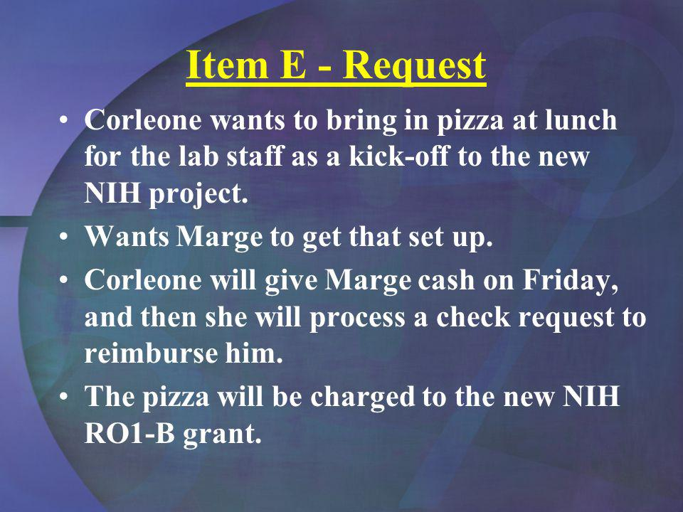 Item E - Request Corleone wants to bring in pizza at lunch for the lab staff as a kick-off to the new NIH project.