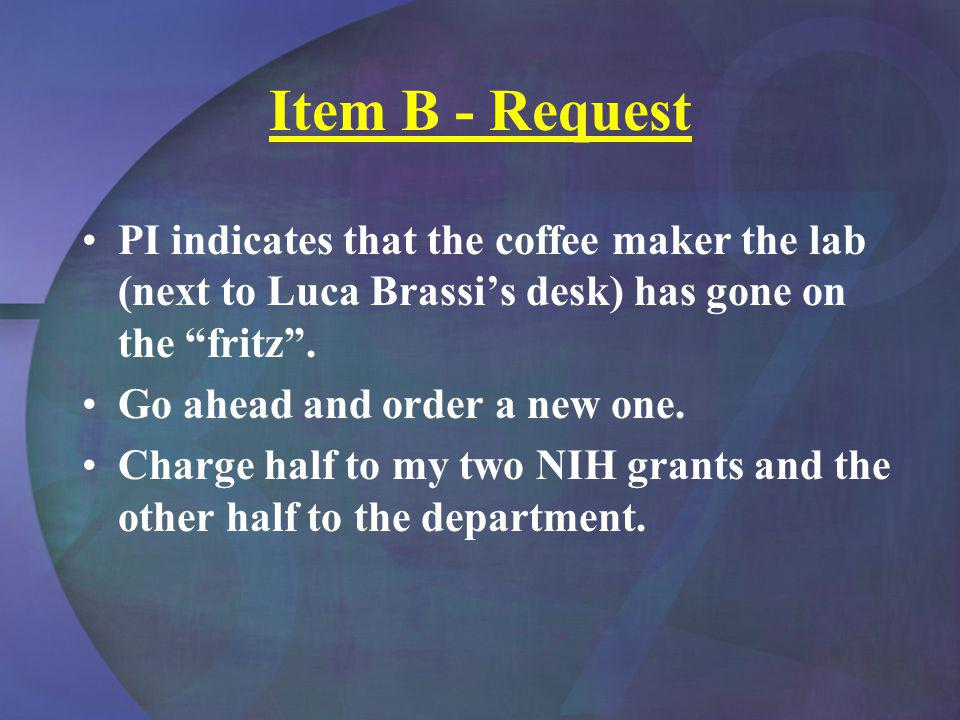 Item B - Request PI indicates that the coffee maker the lab (next to Luca Brassis desk) has gone on the fritz.