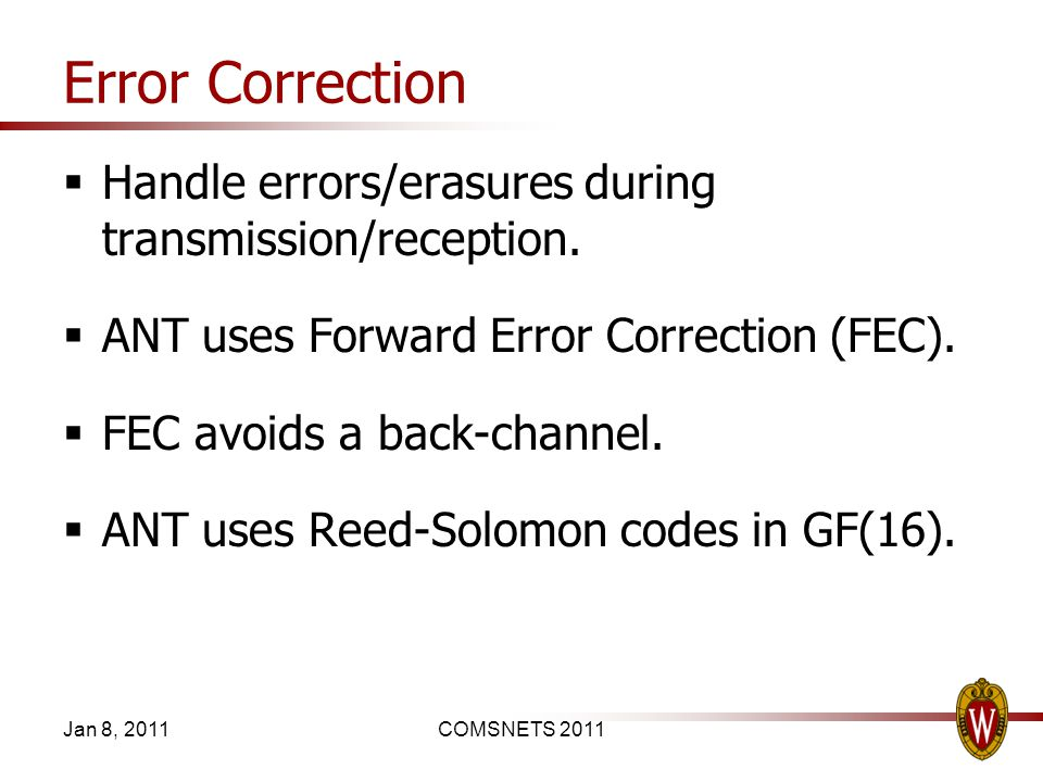 Error Correction Handle errors/erasures during transmission/reception.