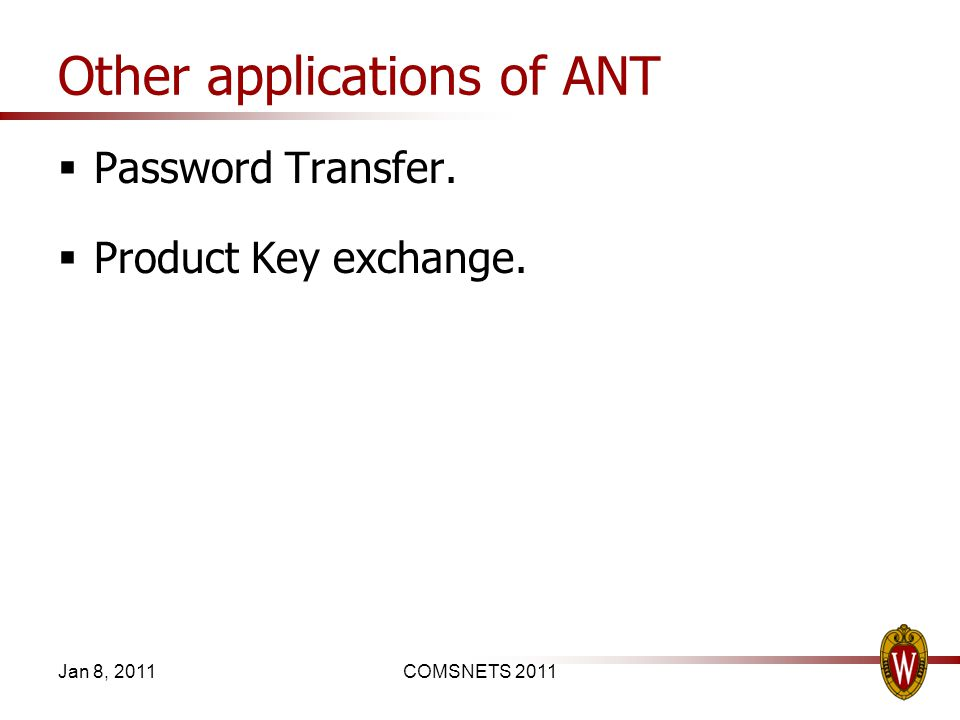 Other applications of ANT Password Transfer. Product Key exchange. Jan 8, 2011COMSNETS 2011