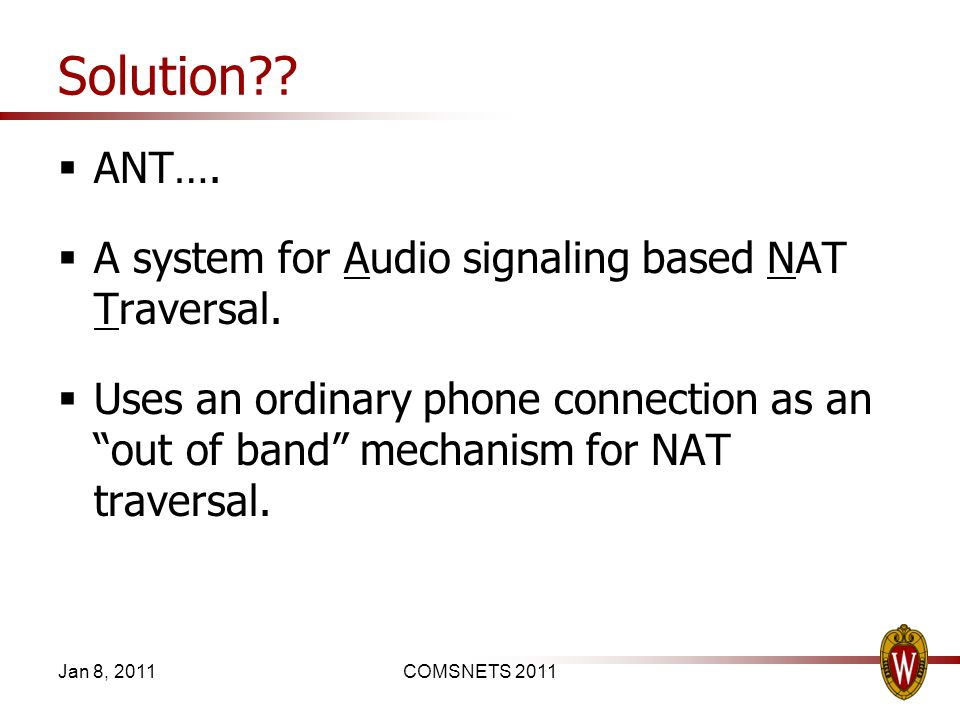 Solution?. ANT…. A system for Audio signaling based NAT Traversal.