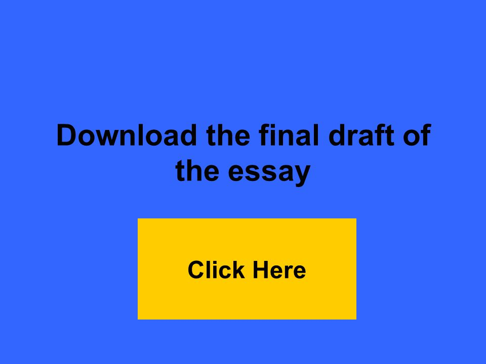 Download the final draft of the essay Click Here