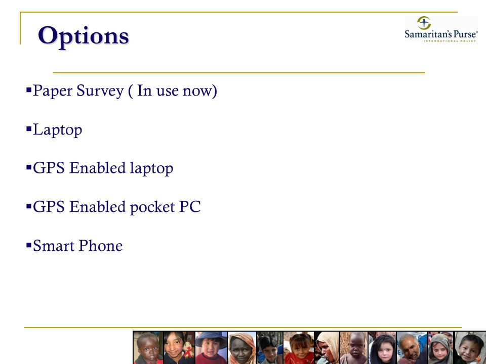 Options Paper Survey ( In use now) Laptop GPS Enabled laptop GPS Enabled pocket PC Smart Phone