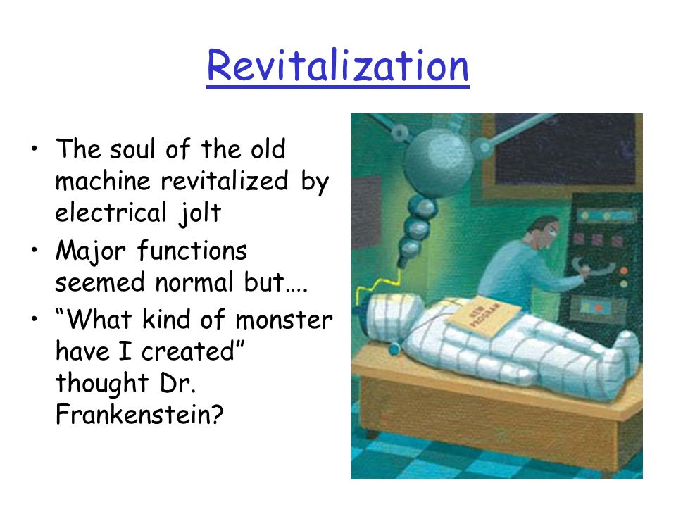 Revitalization The soul of the old machine revitalized by electrical jolt Major functions seemed normal but….