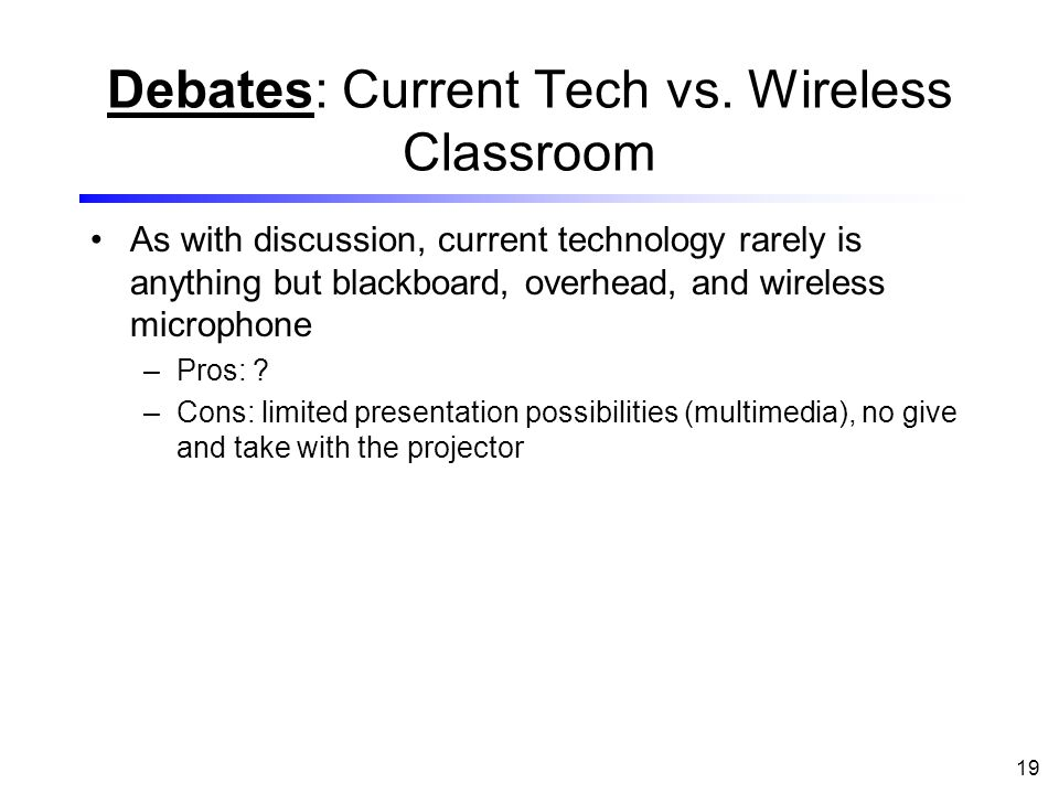 19 Debates: Current Tech vs.
