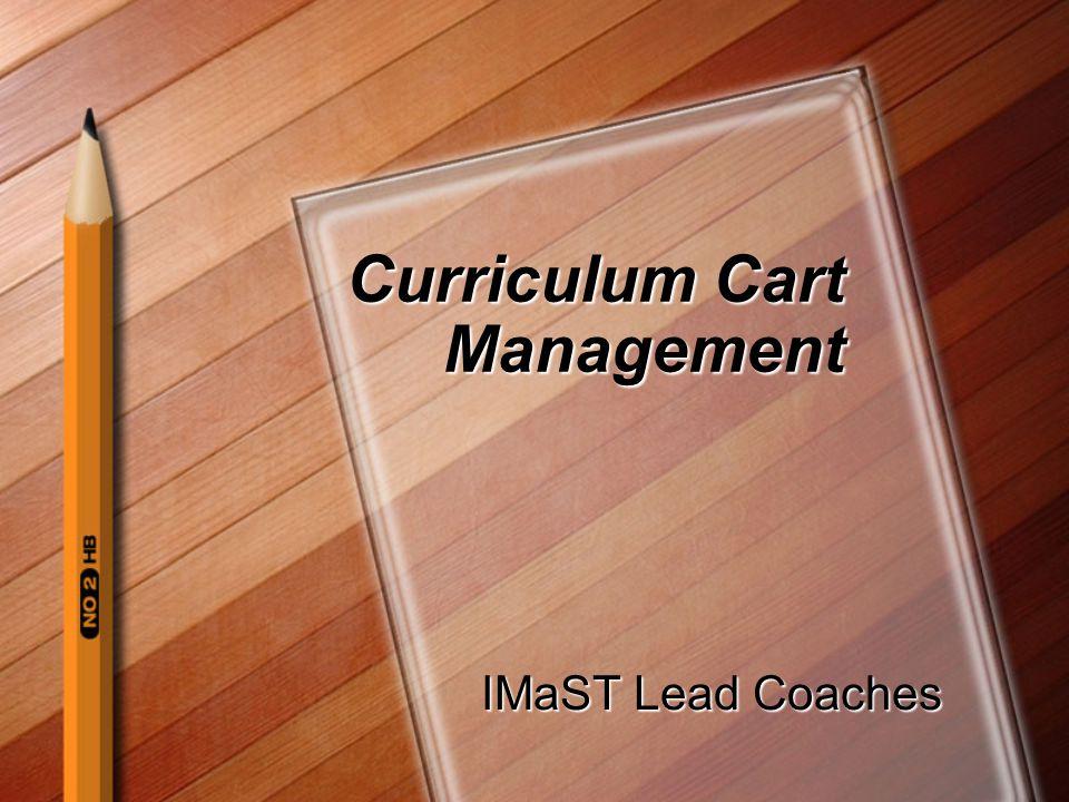 Curriculum Cart Management IMaST Lead Coaches IMaST Lead Coaches