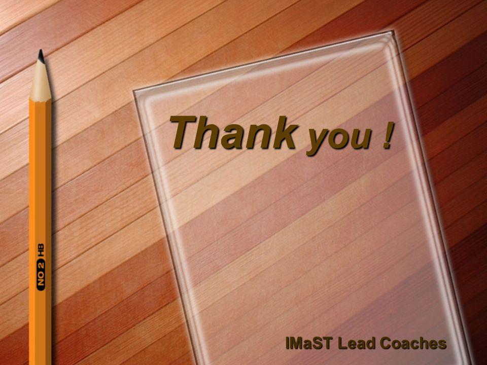 Thank you ! IMaST Lead Coaches