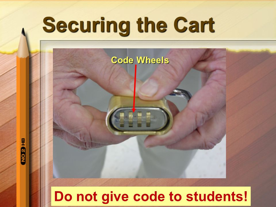 Securing the Cart Do not give code to students! Code Wheels