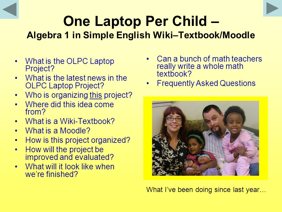 One Laptop Per Child – Algebra 1 in Simple English Wiki–Textbook/Moodle What is the OLPC Laptop Project.
