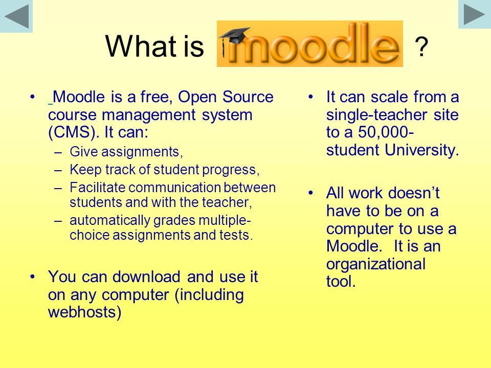 What is Moodle is a free, Open Source course management system (CMS).