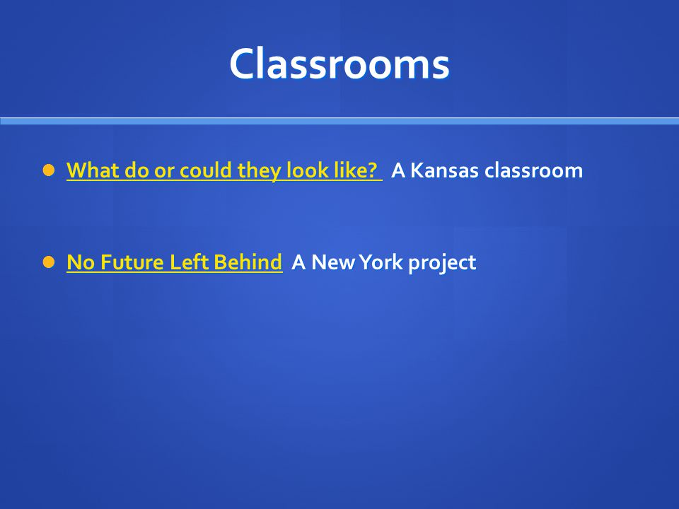 Classrooms What do or could they look like.A Kansas classroom What do or could they look like.