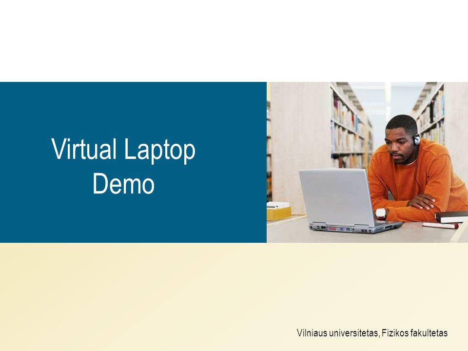 Vilniaus universitetas, Fizikos fakultetas Virtual Laptop Demo