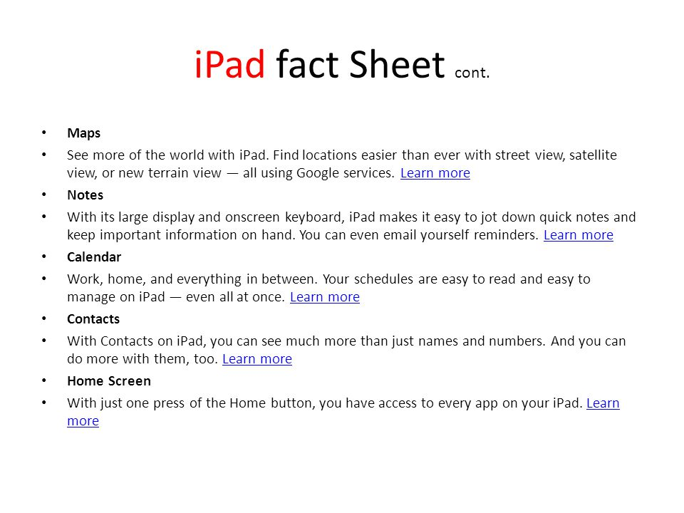 iPad fact Sheet cont. Maps See more of the world with iPad.