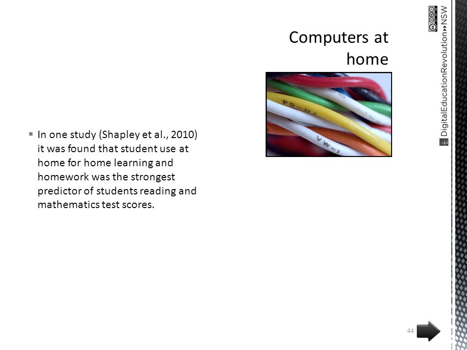 In one study (Shapley et al., 2010) it was found that student use at home for home learning and homework was the strongest predictor of students reading and mathematics test scores.