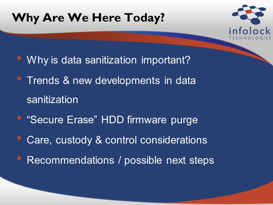 Why Are We Here Today.Why is data sanitization important.