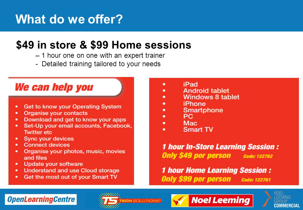Exclusive Rangitoto OLC Offer Free 1 hour training with BYOD purchase $49 value One-on-one session (or bring the family) Takes place at the new Wairau Park OLC Includes..