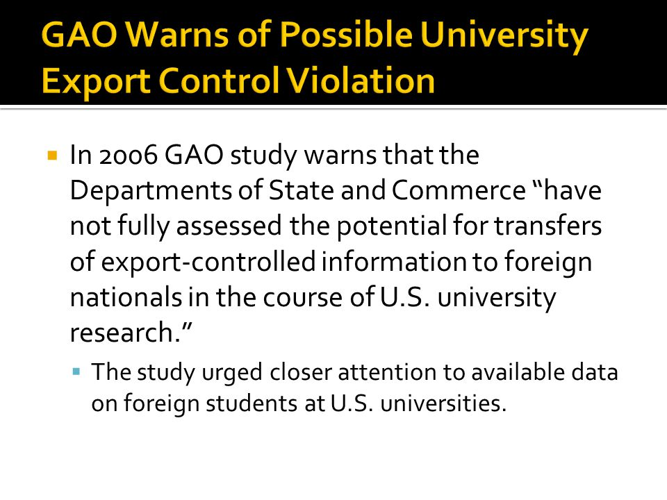 In 2006 GAO study warns that the Departments of State and Commerce have not fully assessed the potential for transfers of export-controlled informatio