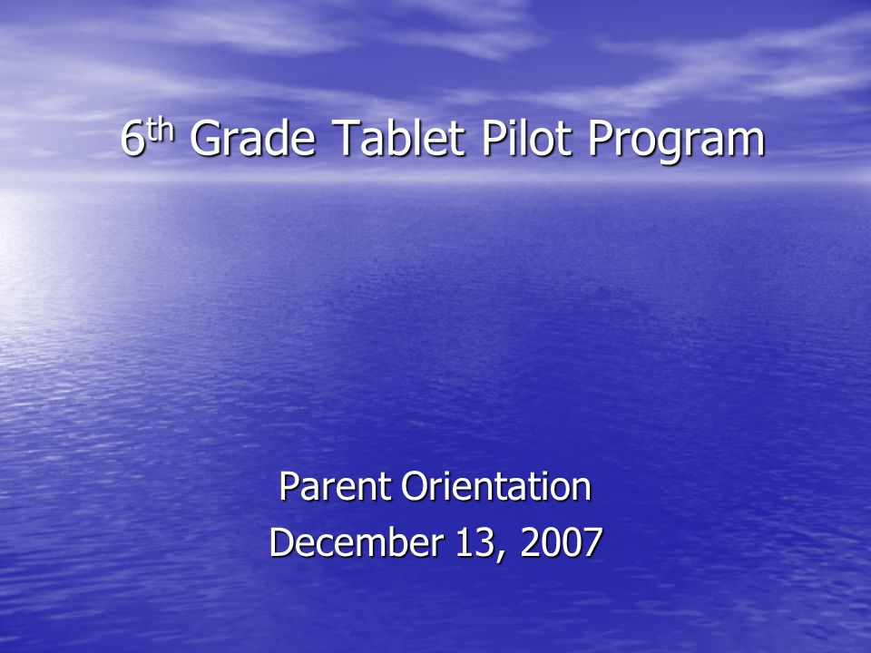 Overview of Orientation Summary of Pilot Program Implementation Summary of Pilot Program Implementation Tablet Overview of Policies and Procedures Tablet Overview of Policies and Procedures Tablet Policies and Procedures: Appendix A-1 Tablet Policies and Procedures: Appendix A-1 Q & A Q & A