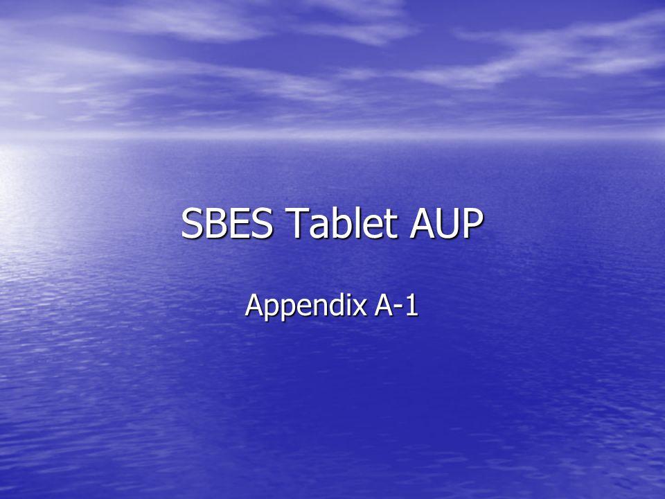 SBES Tablet AUP Appendix A-1