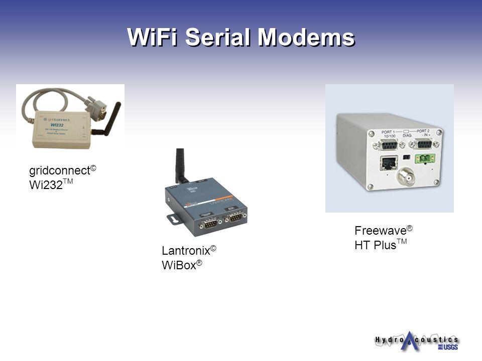 WiFi Serial Modems gridconnect © Wi232 TM Freewave ® HT Plus TM Lantronix © WiBox ®
