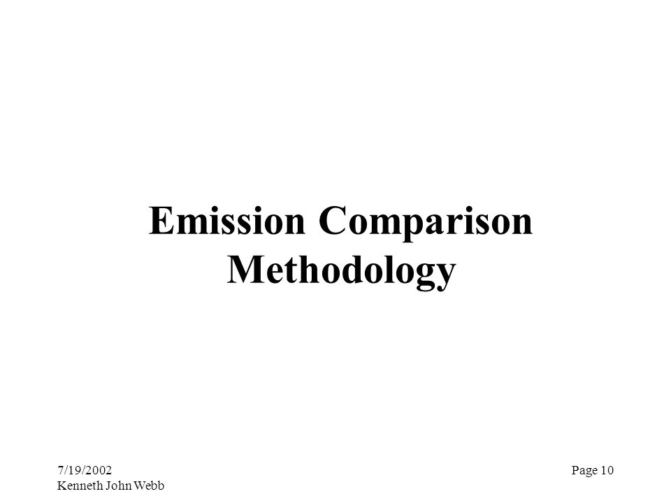 7/19/2002 Kenneth John Webb Page 10 Emission Comparison Methodology