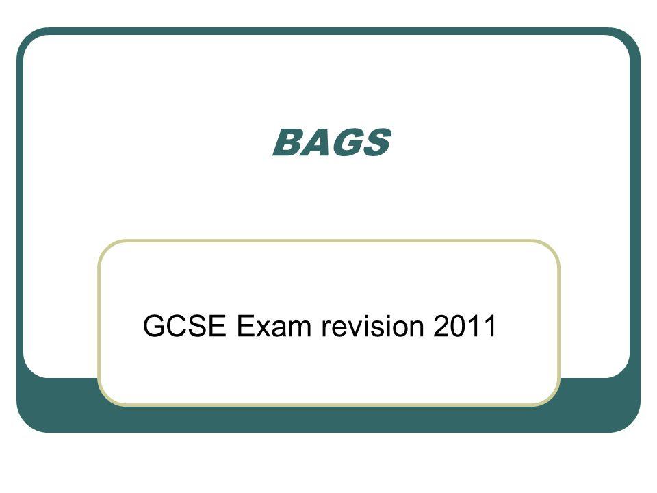 BAGS GCSE Exam revision 2011