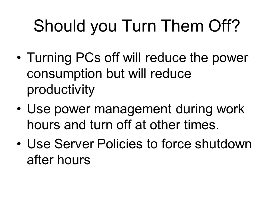 Should you Turn Them Off.