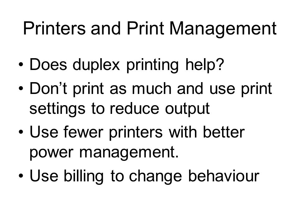 Printers and Print Management Does duplex printing help.
