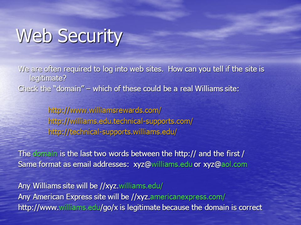 We are often required to log into web sites. How can you tell if the site is legitimate.