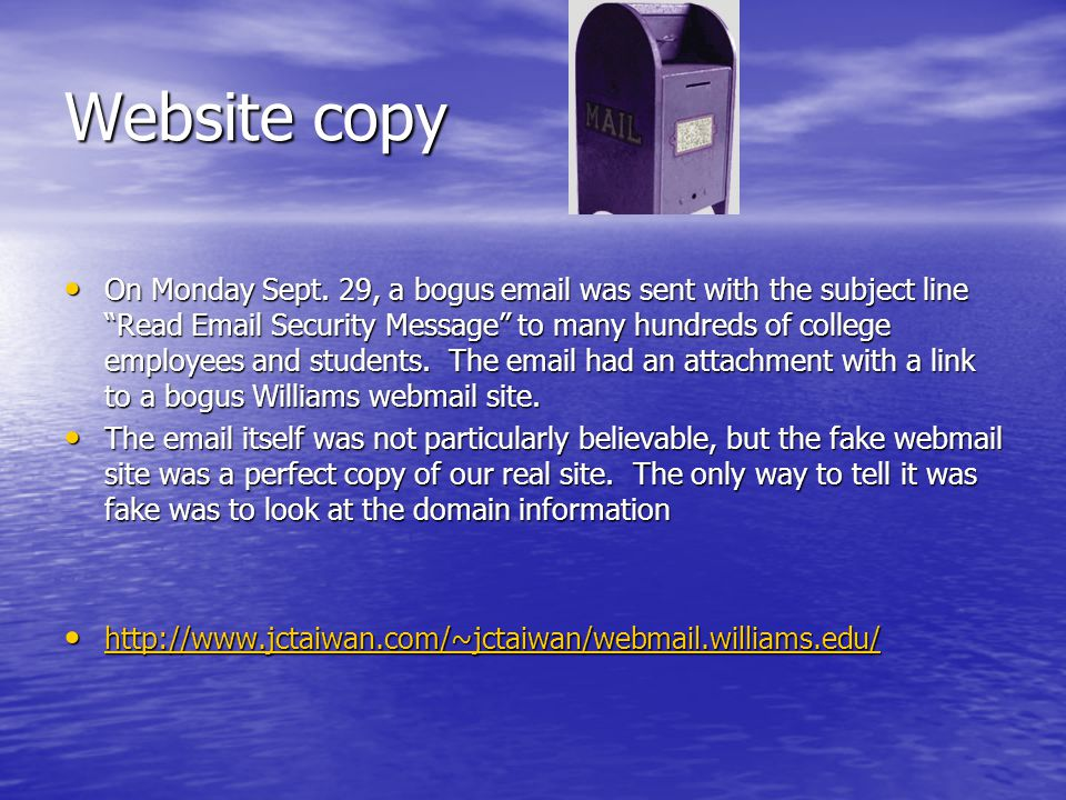 Website copy On Monday Sept. 29, a bogus email was sent with the subject line Read Email Security Message to many hundreds of college employees and st