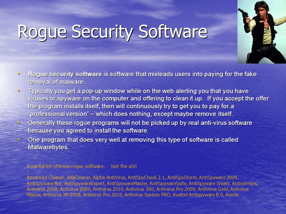 Rogue Security Software Rogue security software is software that misleads users into paying for the fake removal of malware.