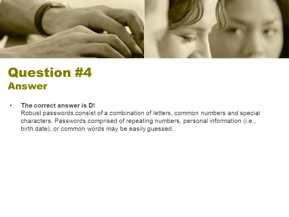 Question #4 Answer The correct answer is D.