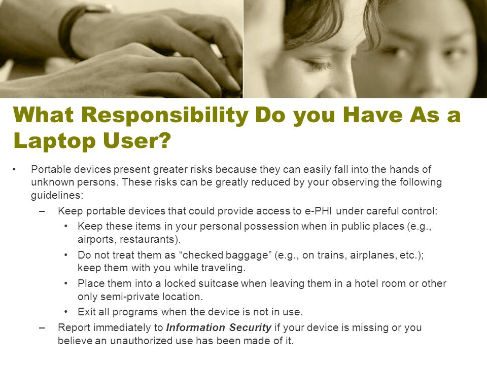 What Responsibility Do you Have As a Laptop User.