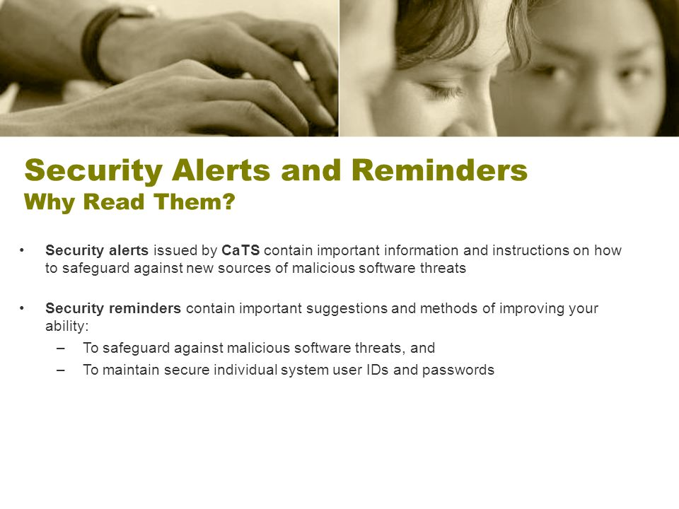 Security Alerts and Reminders Why Read Them.