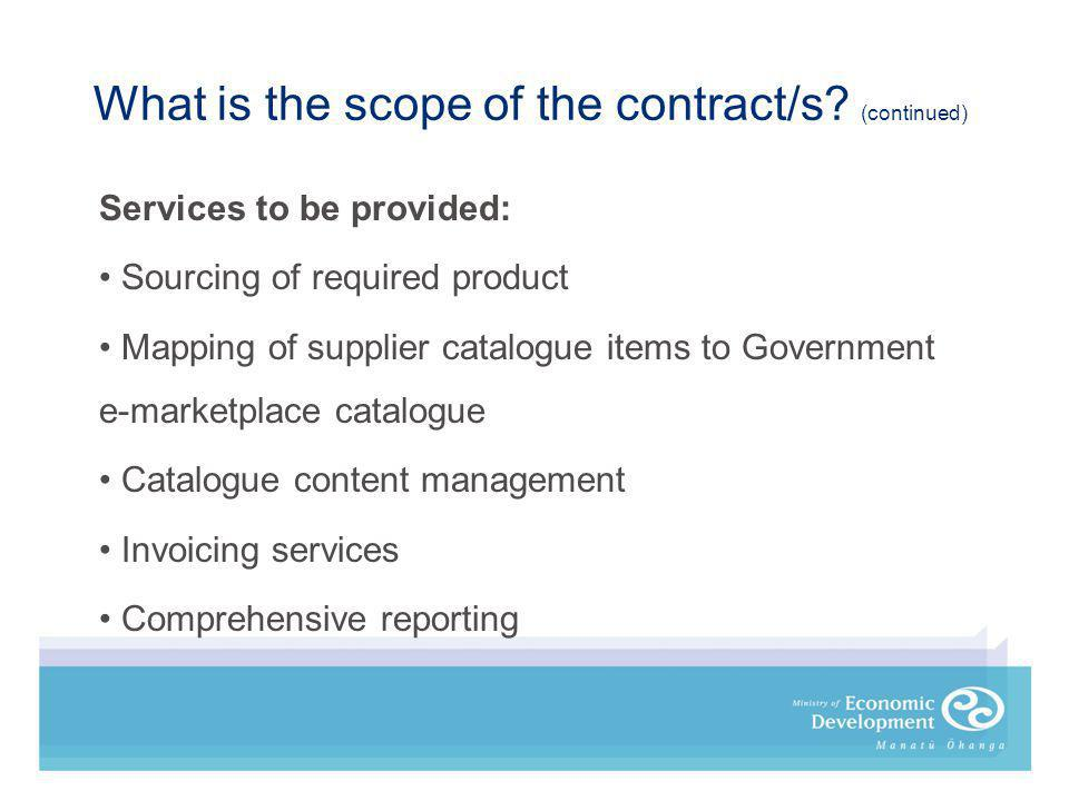 What is the scope of the contract/s.