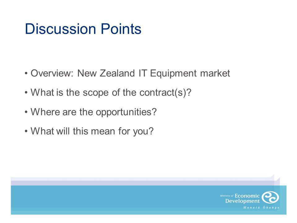 Overview: New Zealand IT Equipment market What is the scope of the contract(s).