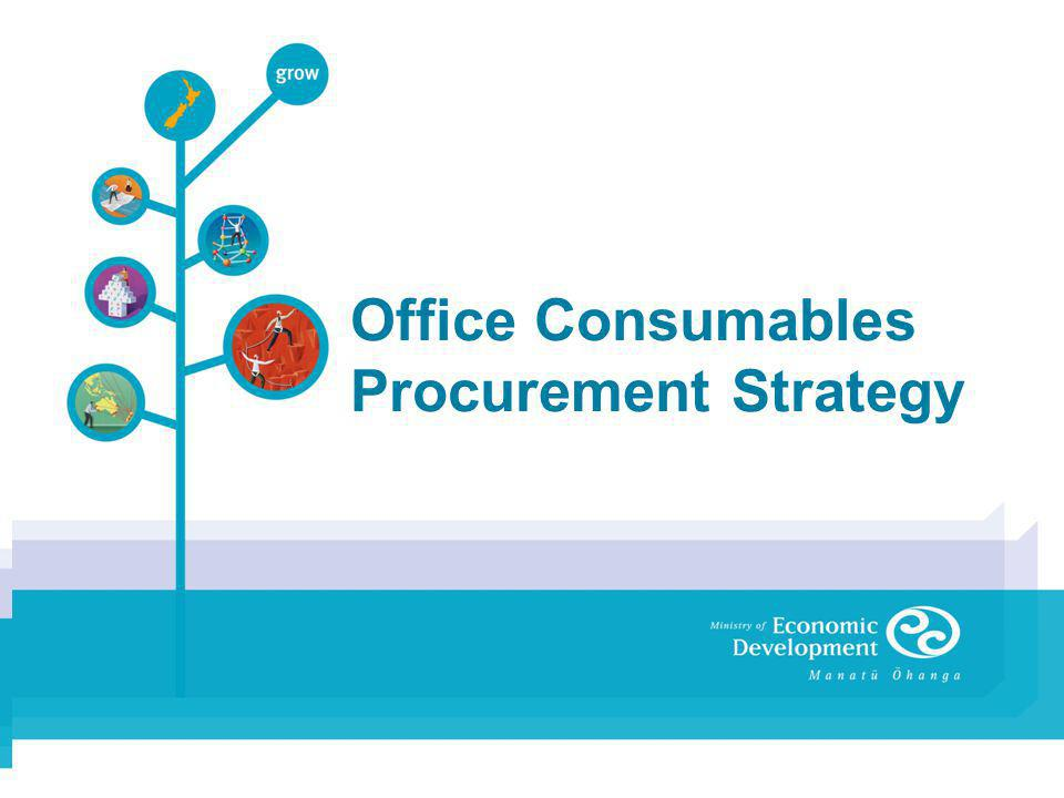 Discussion Points Overview: New Zealand office consumables market Current Government procurement of office consumables What is the scope of the contract(s).