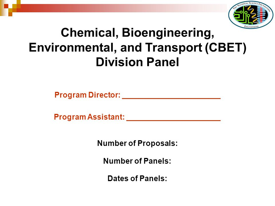 Chemical, Bioengineering, Environmental, and Transport (CBET) Division Panel Program Director: _______________________ Program Assistant: ____________