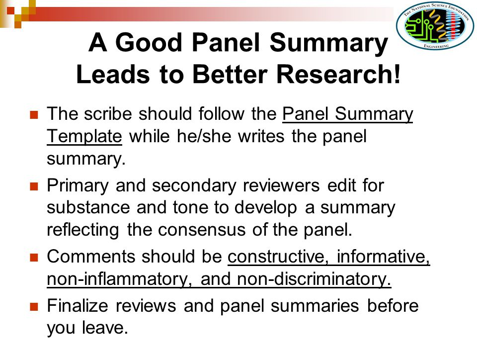A Good Panel Summary Leads to Better Research! The scribe should follow the Panel Summary Template while he/she writes the panel summary. Primary and